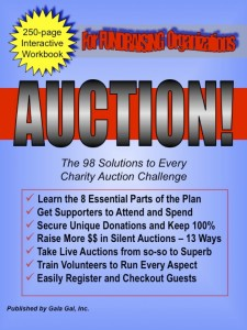 Cover image of the 250-page Charity Auction Manual called AUCTION! The 98 Solutions to Every Charity Auction Challenge by GALA GAL Jenelle Taylor CAI BAS